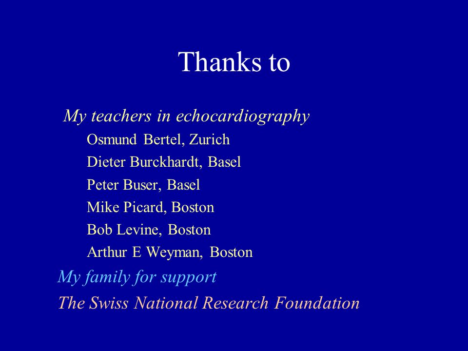 Thanks to My teachers in echocardiography My family for support