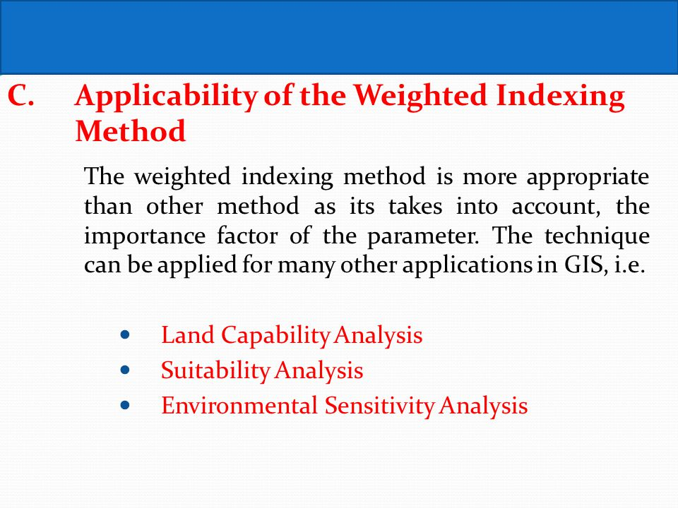 C. Applicability of the Weighted Indexing Method