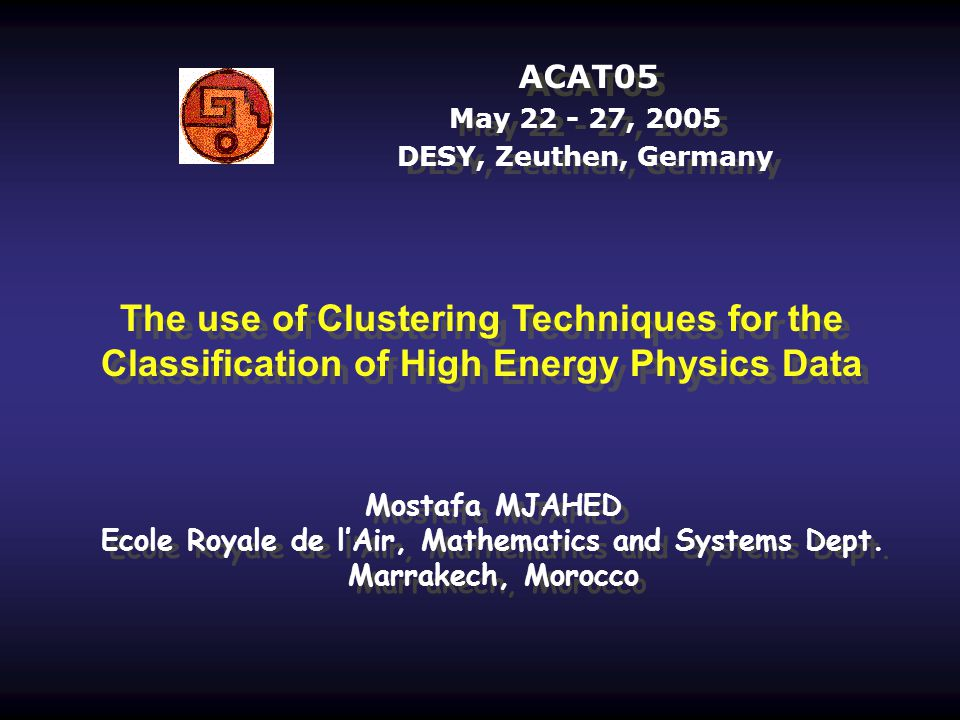 ACAT05 May 22 - 27, 2005 DESY, Zeuthen, Germany