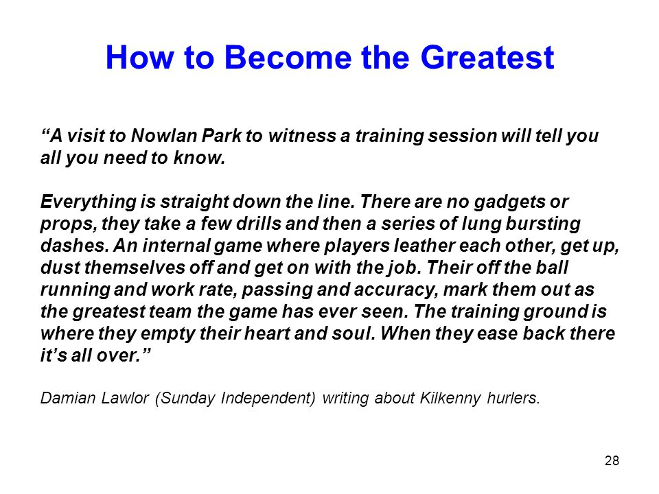How to Become the Greatest