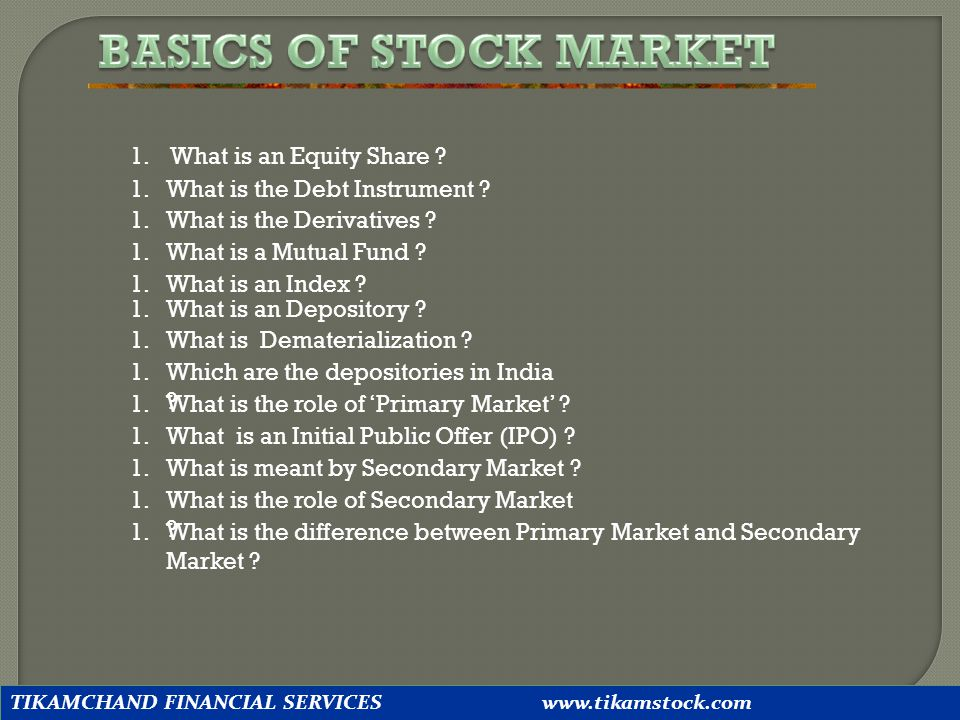 BASICS OF STOCK MARKET What is an Equity Share