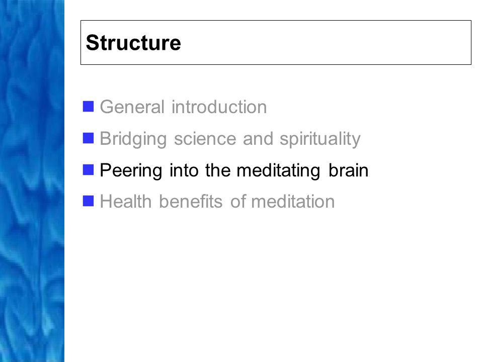 Structure General introduction Bridging science and spirituality