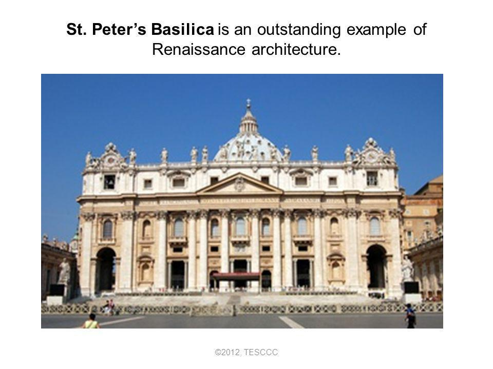 St. Peter's Basilica is an outstanding example of Renaissance architecture.