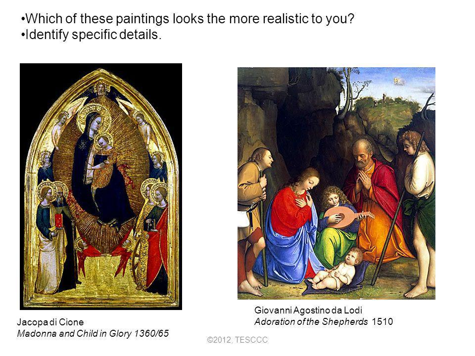 Which of these paintings looks the more realistic to you