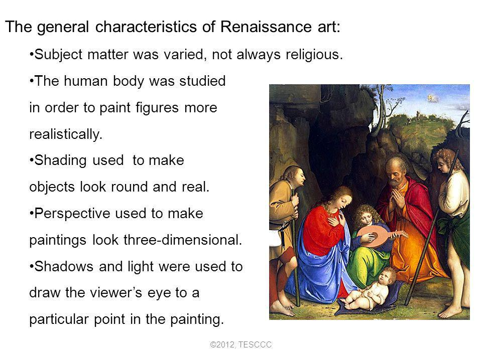 The general characteristics of Renaissance art: