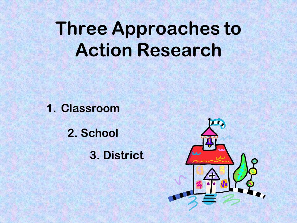 Three Approaches to Action Research