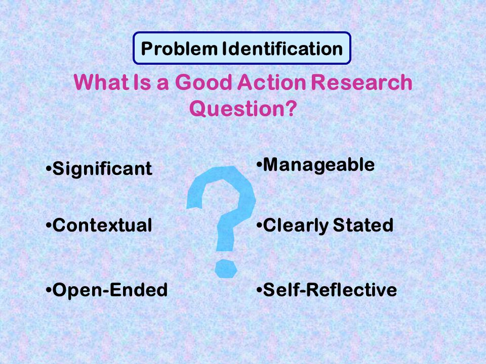What Is a Good Action Research Question