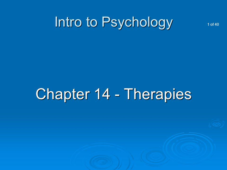 Intro to Psychology Chapter 14 - Therapies