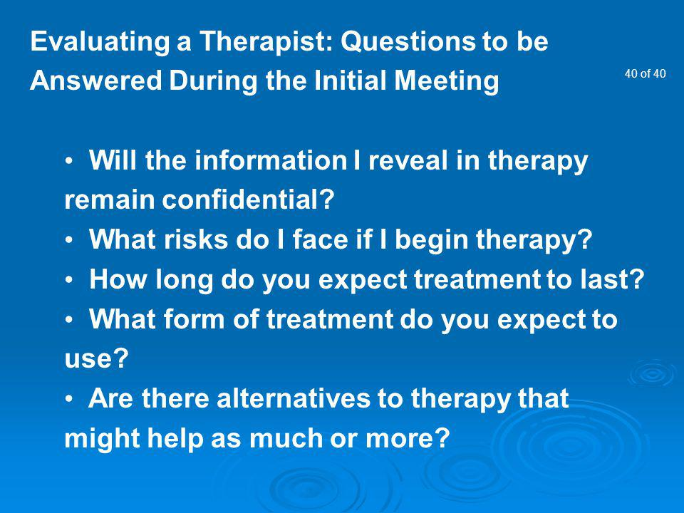 Evaluating a Therapist: Questions to be Answered During the Initial Meeting