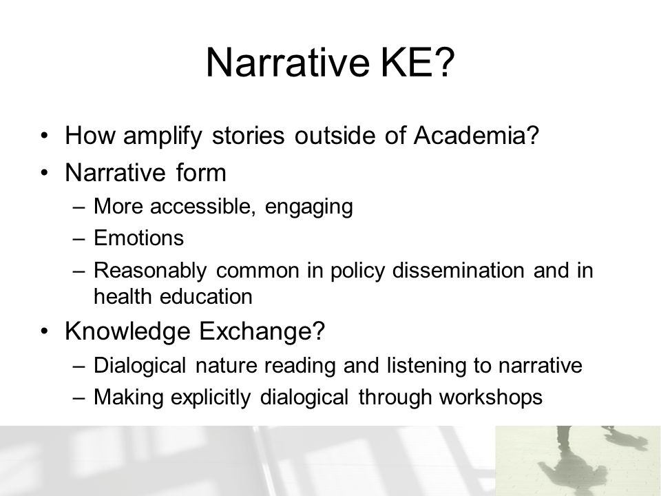 Narrative KE How amplify stories outside of Academia Narrative form