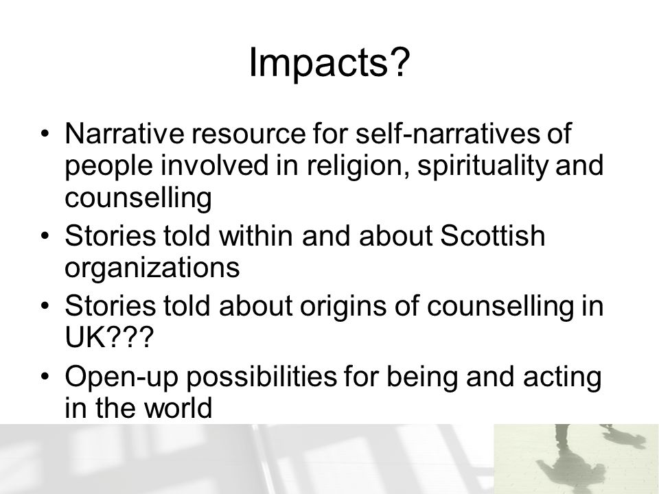 Impacts Narrative resource for self-narratives of people involved in religion, spirituality and counselling.