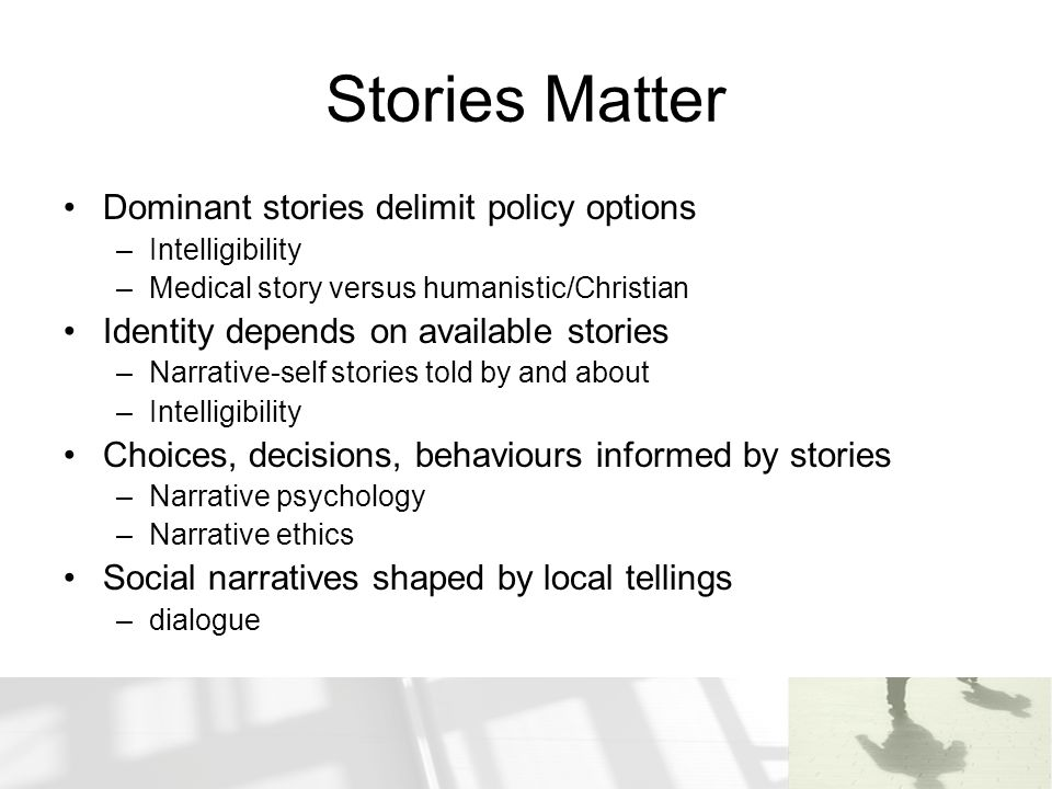 Stories Matter Dominant stories delimit policy options