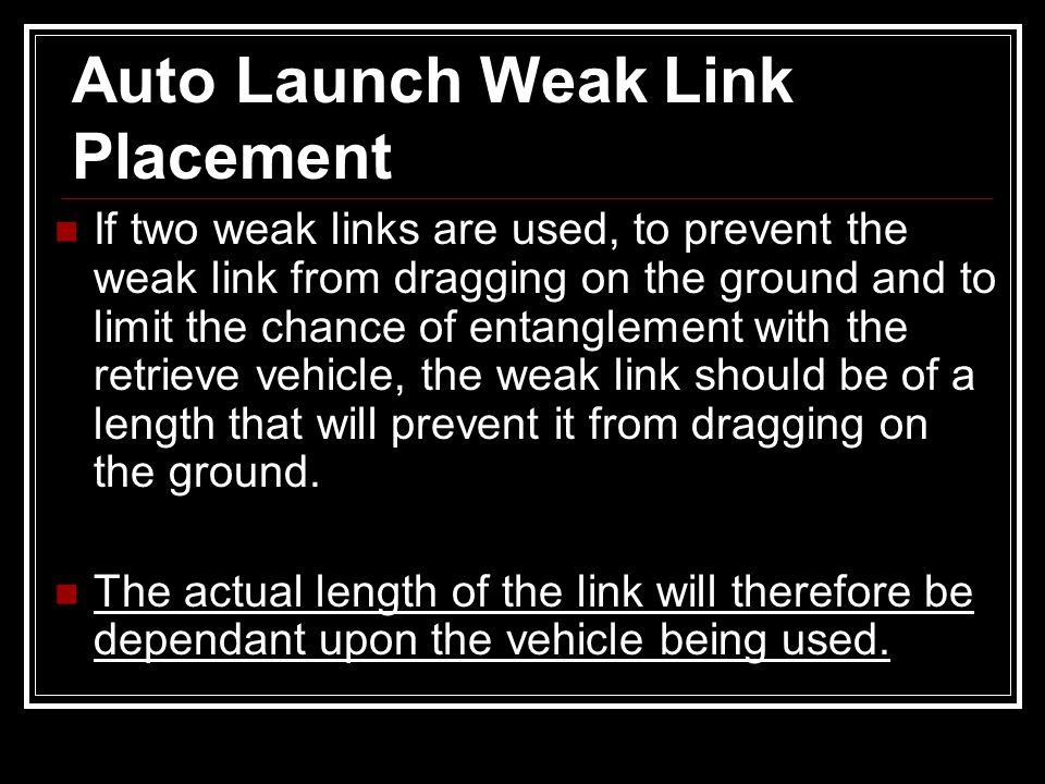 Auto Launch Weak Link Placement