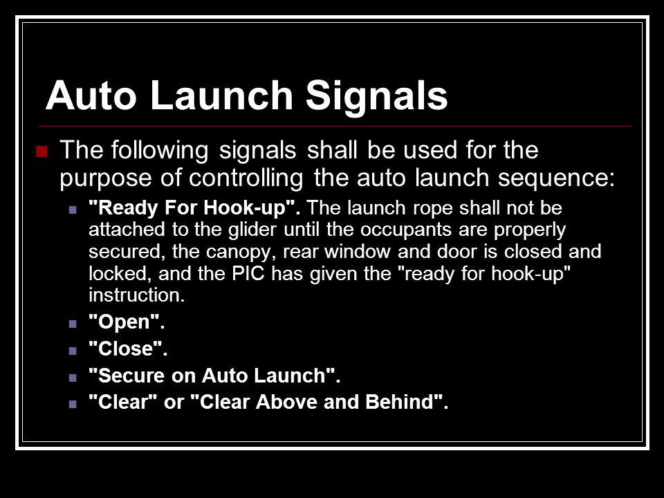 Auto Launch Signals The following signals shall be used for the purpose of controlling the auto launch sequence: