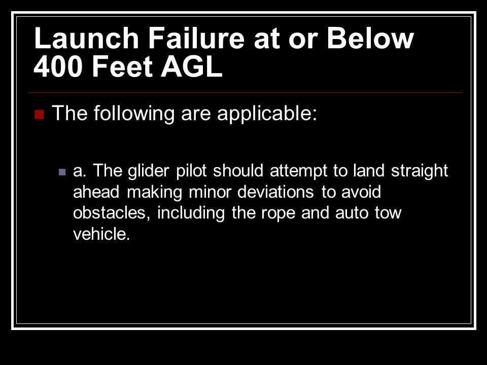 Launch Failure at or Below 400 Feet AGL