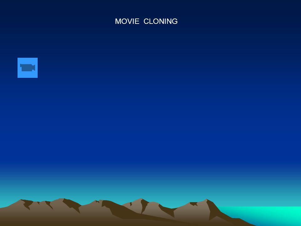 MOVIE CLONING