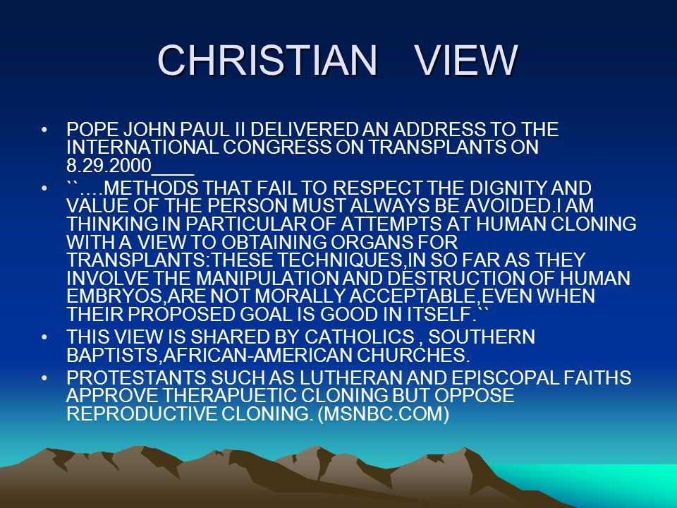 CHRISTIAN VIEW POPE JOHN PAUL II DELIVERED AN ADDRESS TO THE INTERNATIONAL CONGRESS ON TRANSPLANTS ON 8.29.2000____.