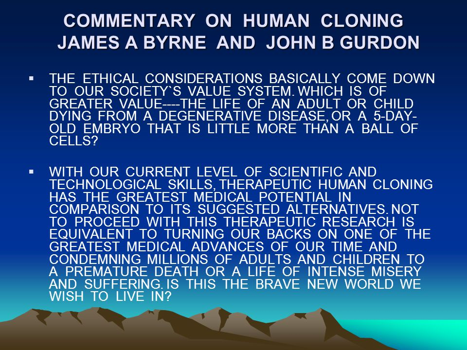 COMMENTARY ON HUMAN CLONING JAMES A BYRNE AND JOHN B GURDON