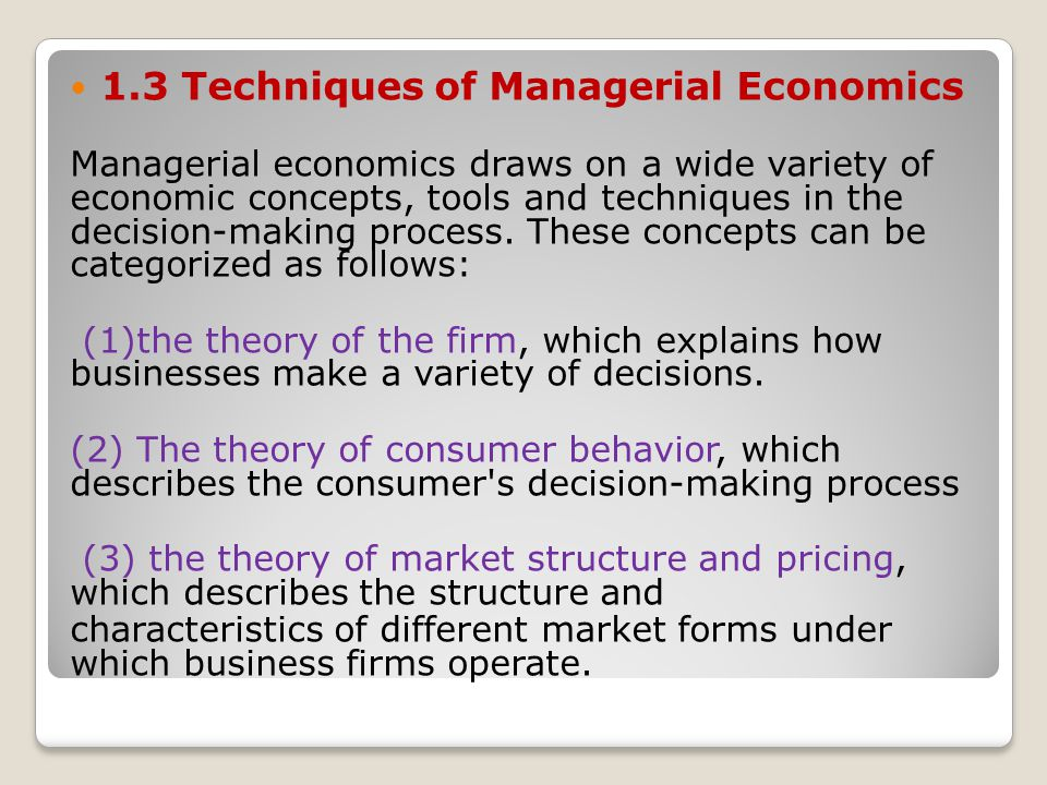 1.3 Techniques of Managerial Economics