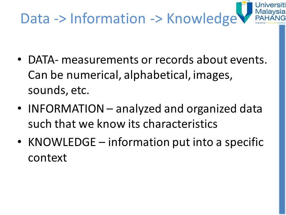 Data -> Information -> Knowledge