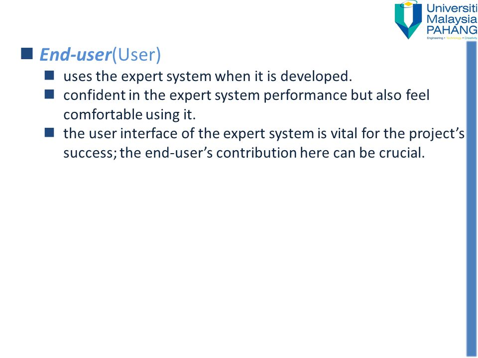 End-user(User) uses the expert system when it is developed.