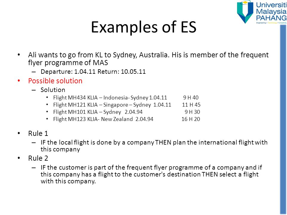 Examples of ES Ali wants to go from KL to Sydney, Australia. His is member of the frequent flyer programme of MAS.