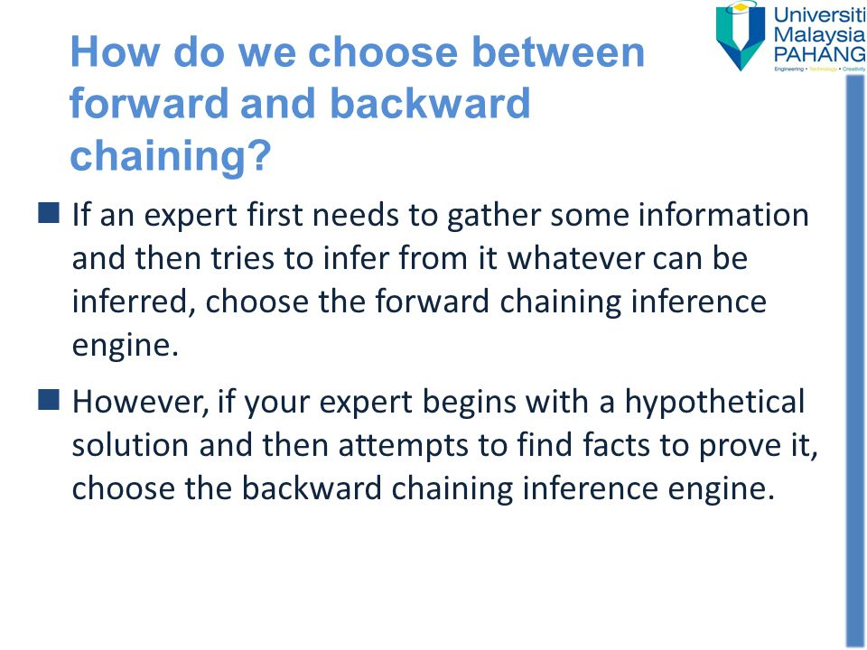 How do we choose between forward and backward chaining