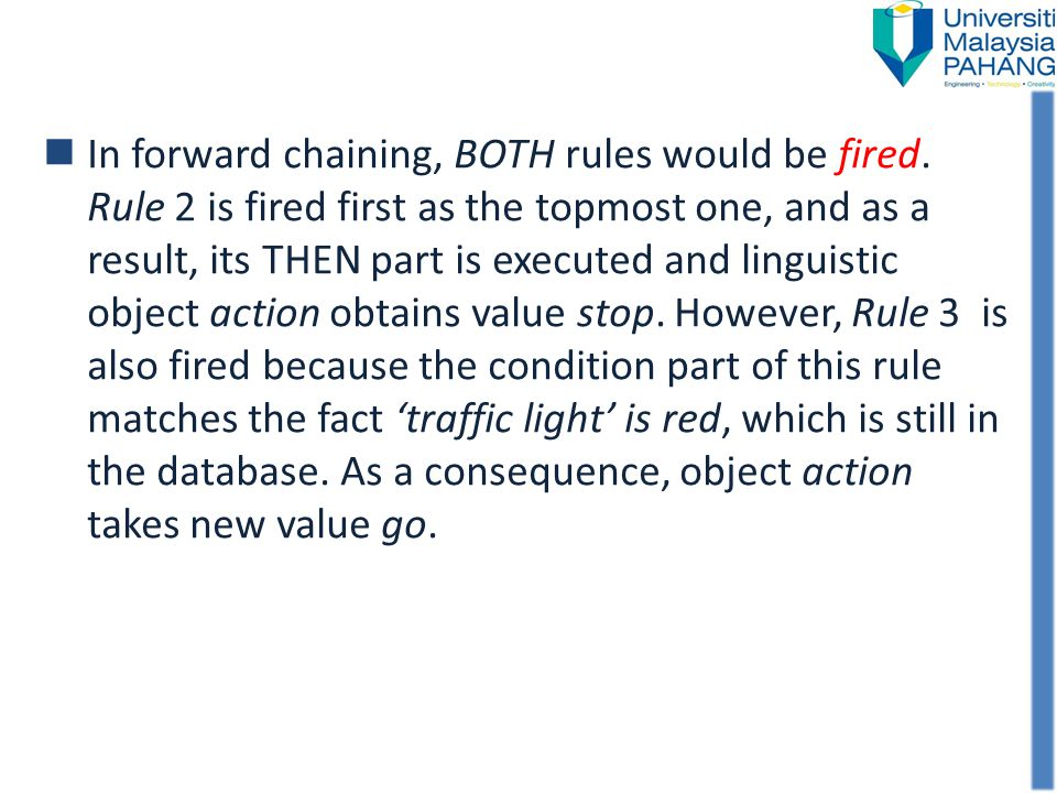 In forward chaining, BOTH rules would be fired