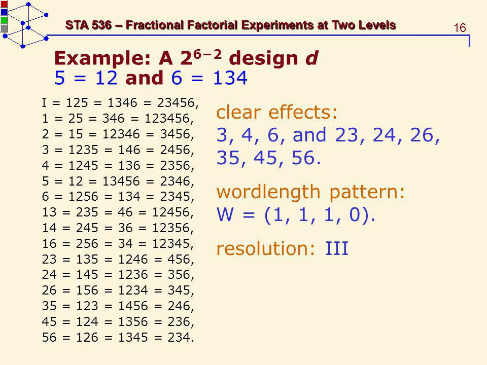 Example: A 26−2 design d 5 = 12 and 6 = 134