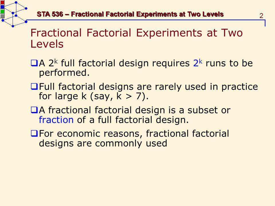 Fractional Factorial Experiments at Two Levels