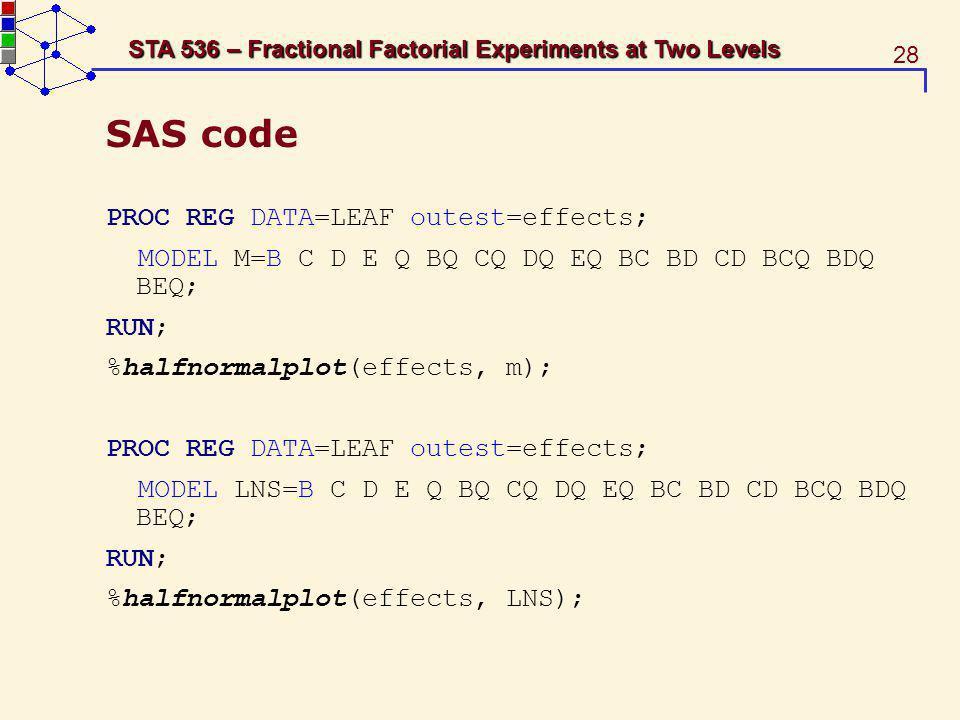SAS code PROC REG DATA=LEAF outest=effects;