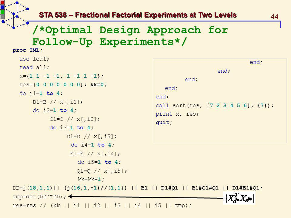 /*Optimal Design Approach for Follow-Up Experiments*/