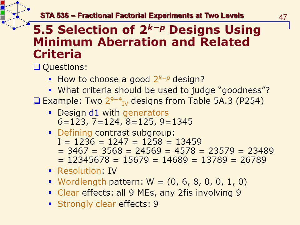5.5 Selection of 2k−p Designs Using Minimum Aberration and Related Criteria