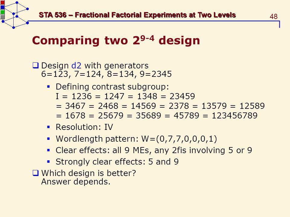 Comparing two 29-4 design Design d2 with generators 6=123, 7=124, 8=134, 9=2345.