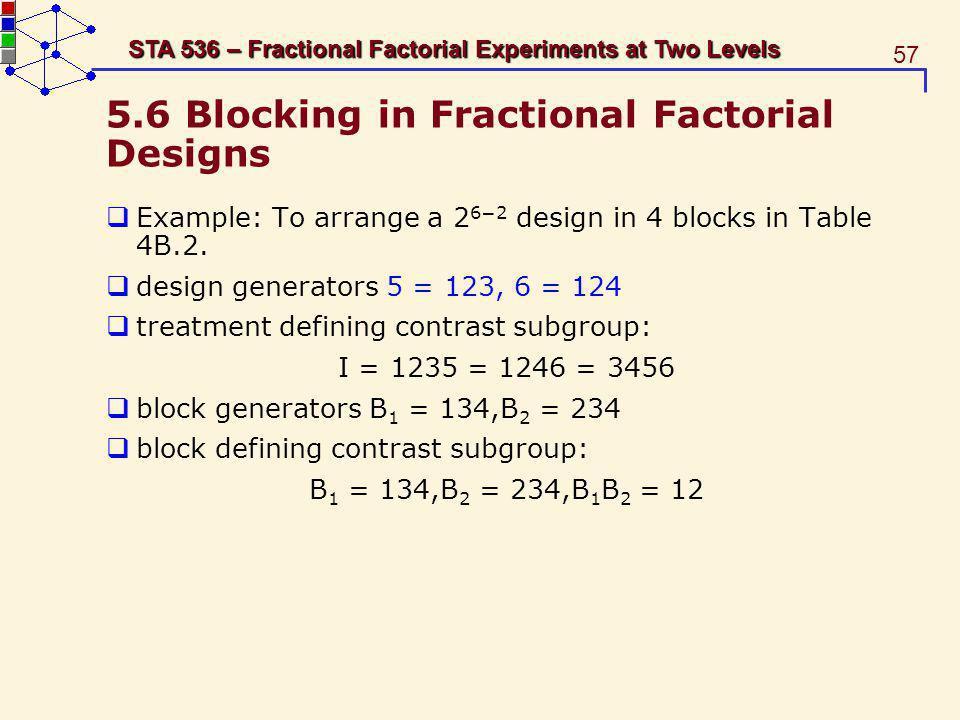 5.6 Blocking in Fractional Factorial Designs