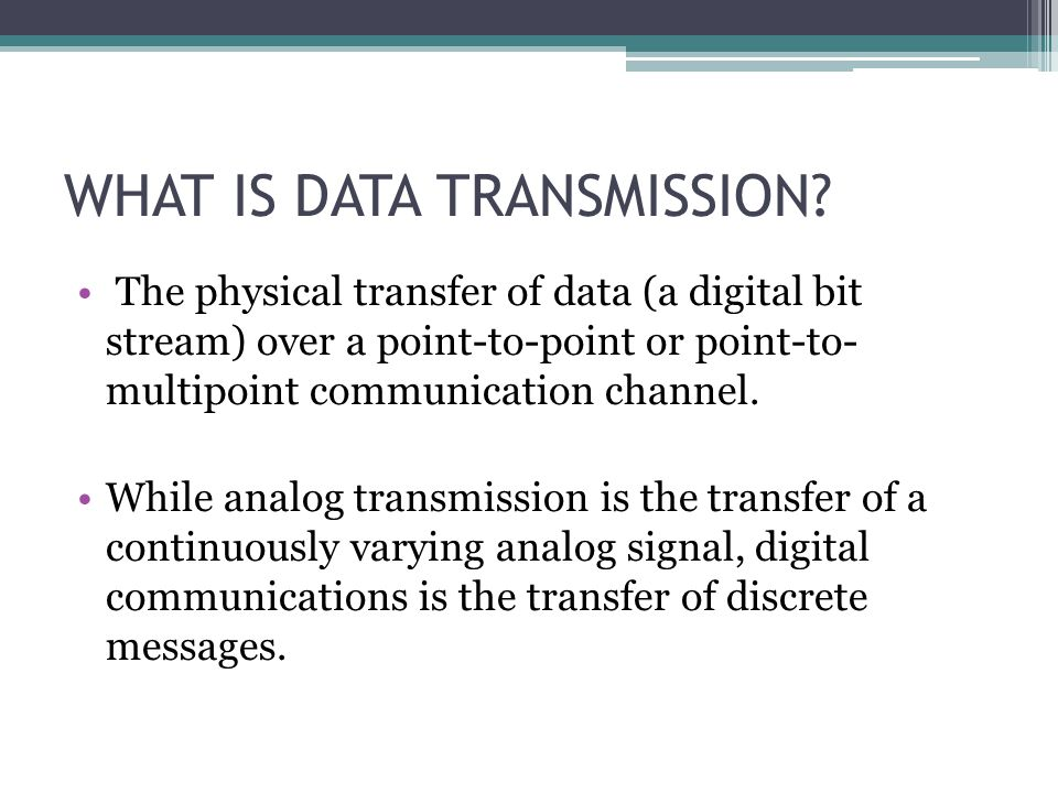 WHAT IS DATA TRANSMISSION