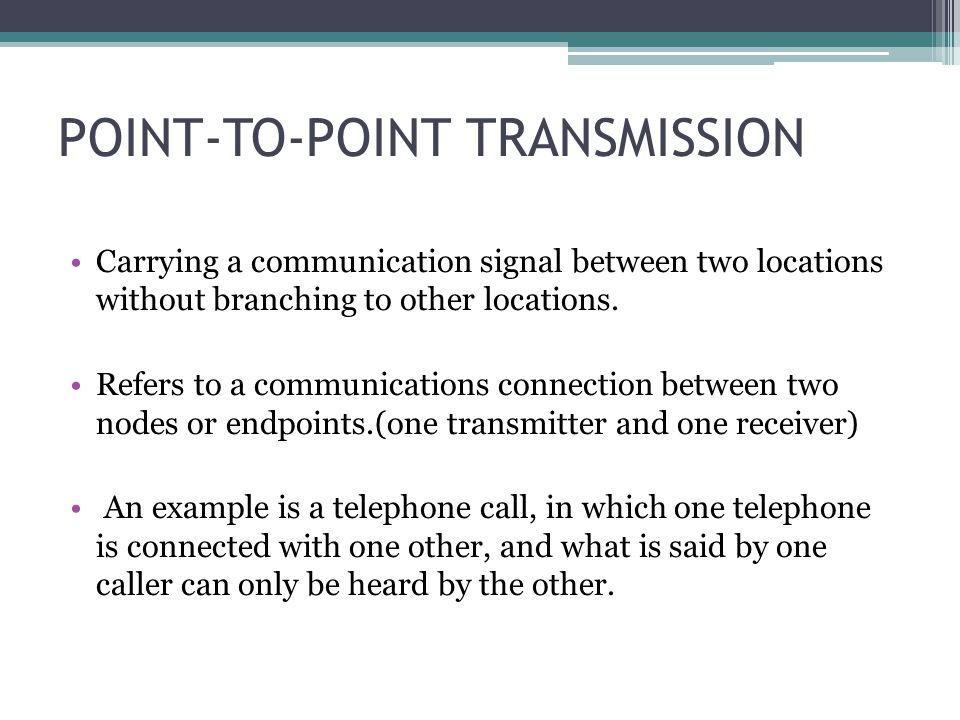 POINT-TO-POINT TRANSMISSION