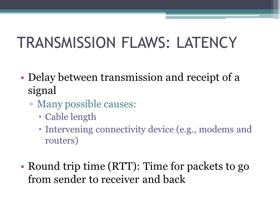 TRANSMISSION FLAWS: LATENCY