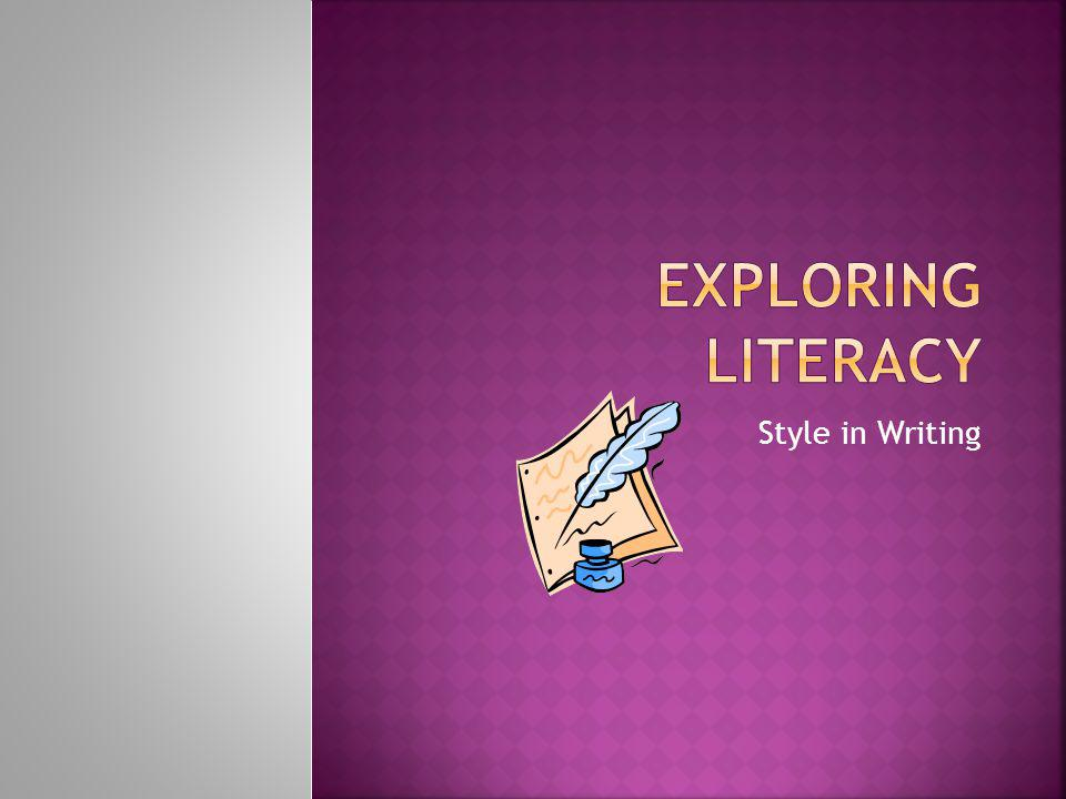 ExpLoring Literacy Style in Writing