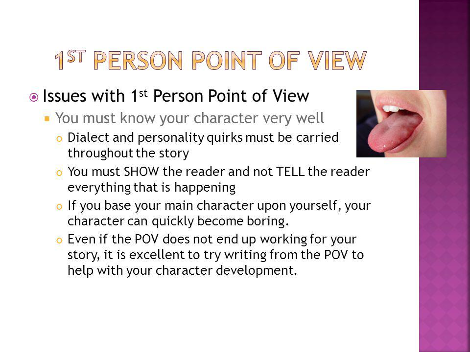 from your characters point of view essay Any point of view, or pov, whether its first person or third person should provide   point of view should let the reader know how your character feels and thinks,.