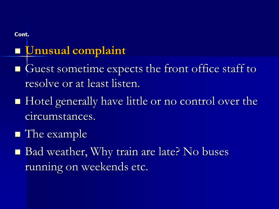 Hotel generally have little or no control over the circumstances.