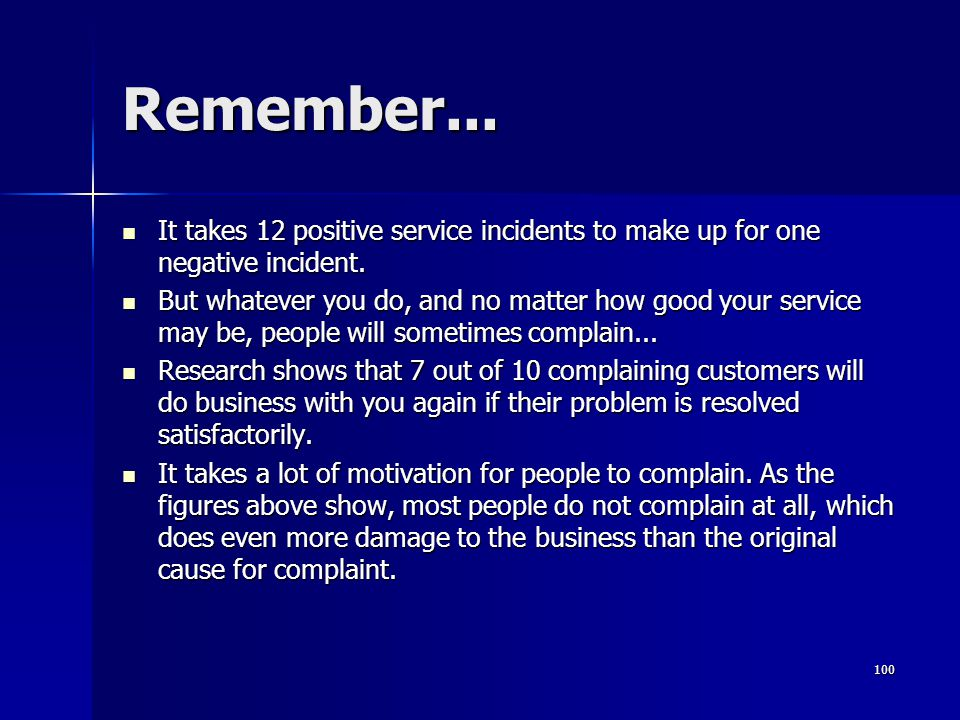Remember... It takes 12 positive service incidents to make up for one negative incident.