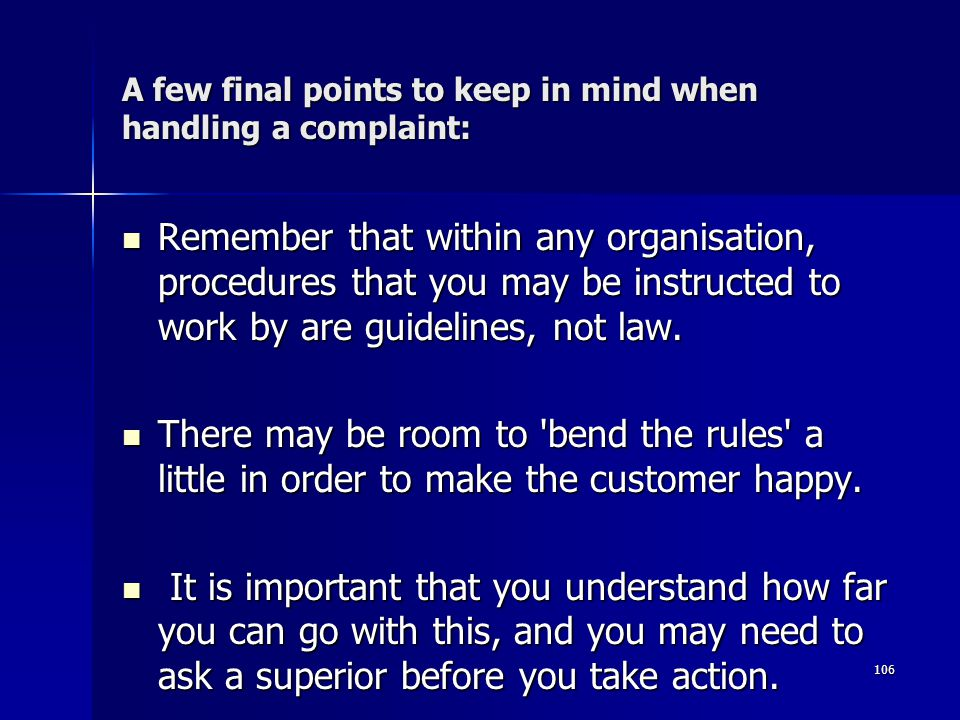 A few final points to keep in mind when handling a complaint: