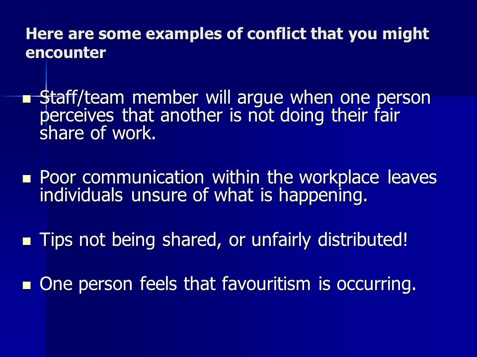Here are some examples of conflict that you might encounter