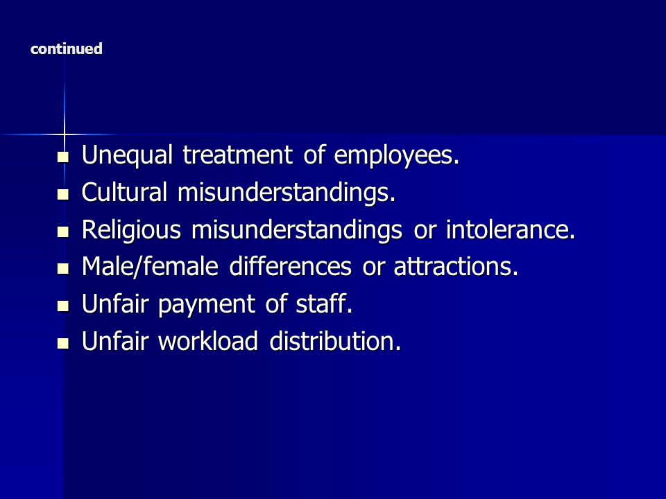 Unequal treatment of employees. Cultural misunderstandings.