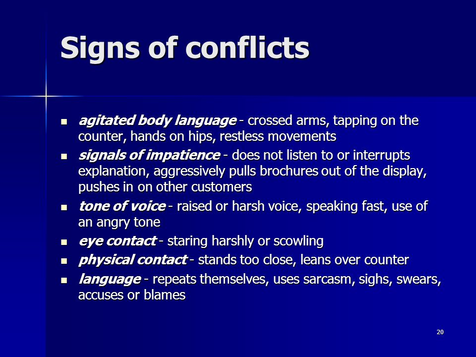 Signs of conflicts agitated body language - crossed arms, tapping on the counter, hands on hips, restless movements.