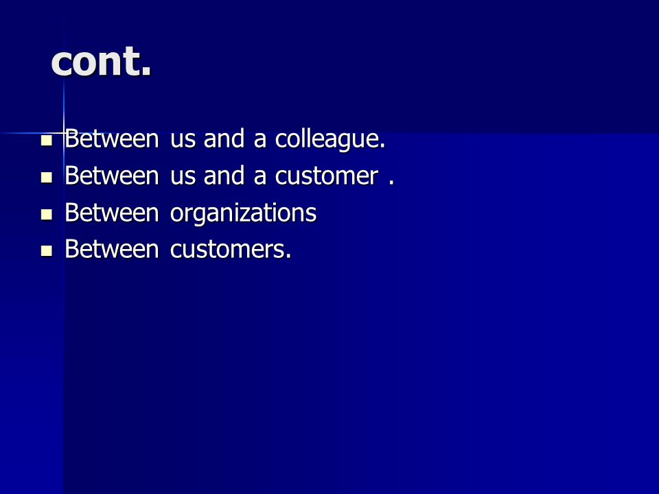 cont. Between us and a colleague. Between us and a customer .