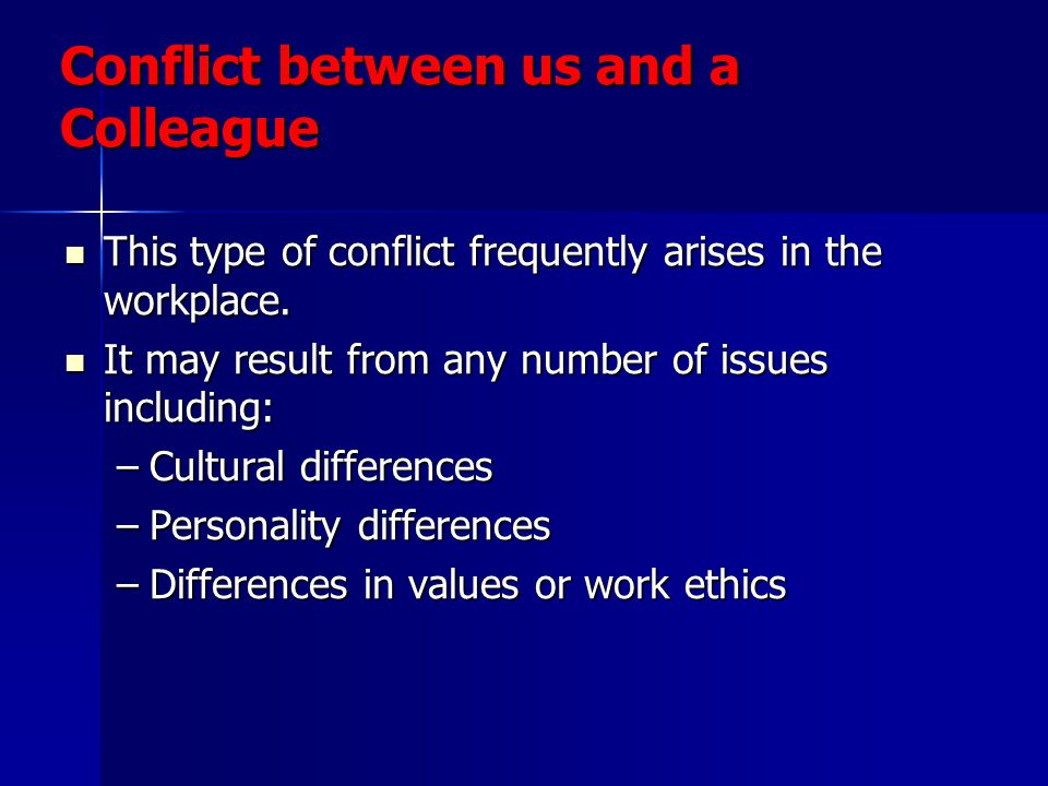 Conflict between us and a Colleague
