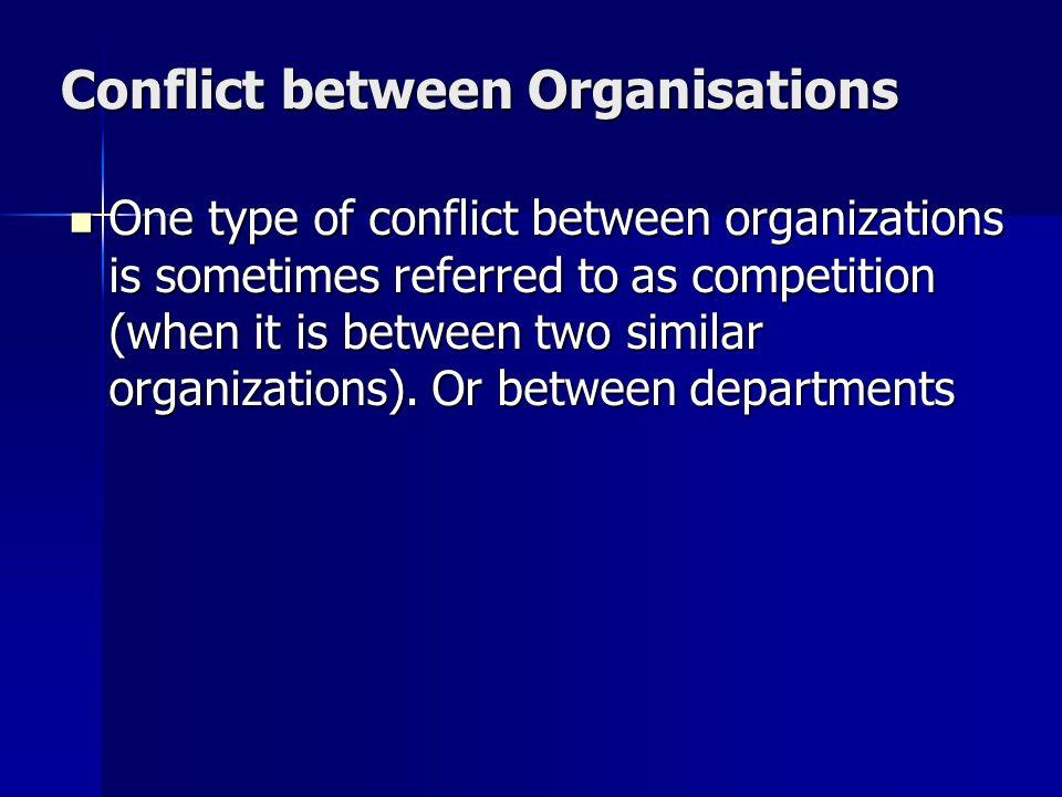Conflict between Organisations