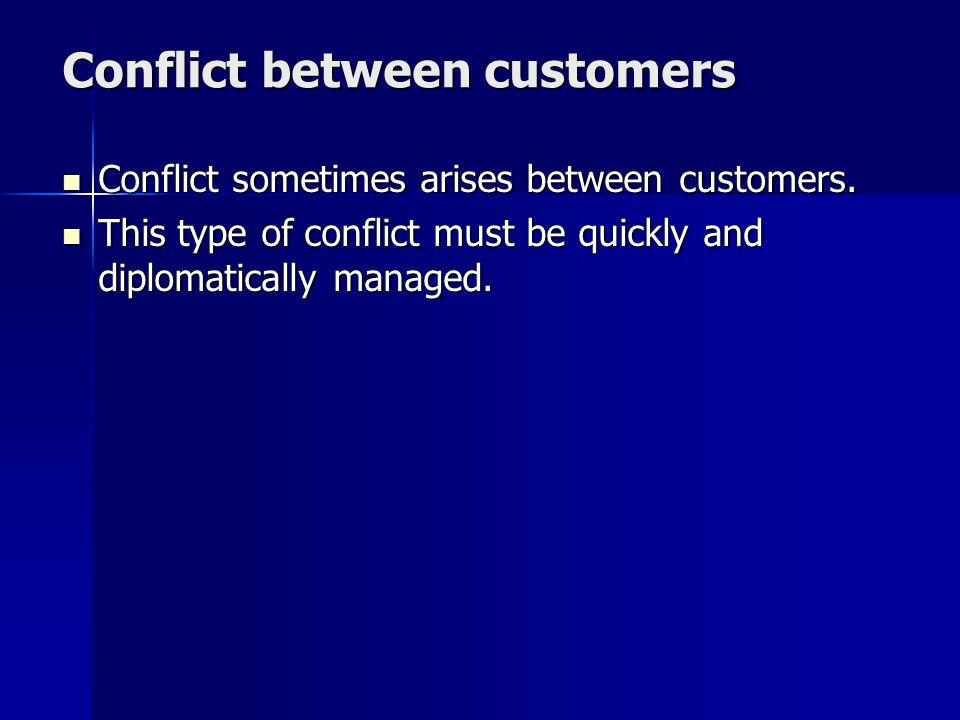 Conflict between customers